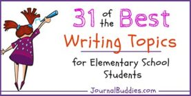 31 of the Best Writing Prompts for Elementary Students