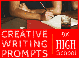 30 Creative Writing Prompts for High Schoolers