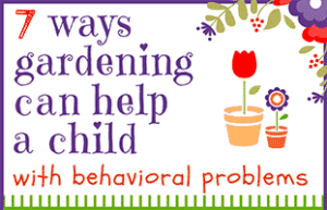 Gardening and Behavior Problems