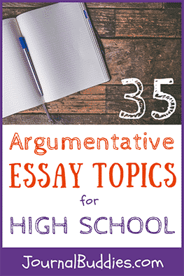 argumentative essay topics for high school  journalbuddiescom practicing writing an argumentative essay can be so valuable and  educational for teens use these