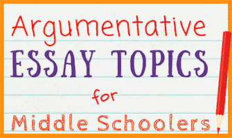 Argumentative Essay Topics For Middle School  Journalbuddiescom