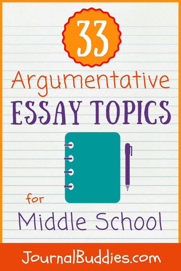 argumentative essay topics for middle school  journalbuddiescom with these  new argumentative essay topics for middle school students  you can help your