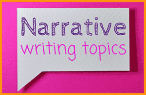 Narrative Writing Topics