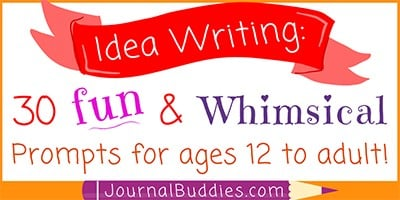 Idea Writing: 30 Fun & Whimsical Prompts