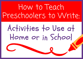 How to Teach Preschoolers to Write
