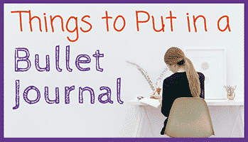 Things to Put in a Bullet Journal