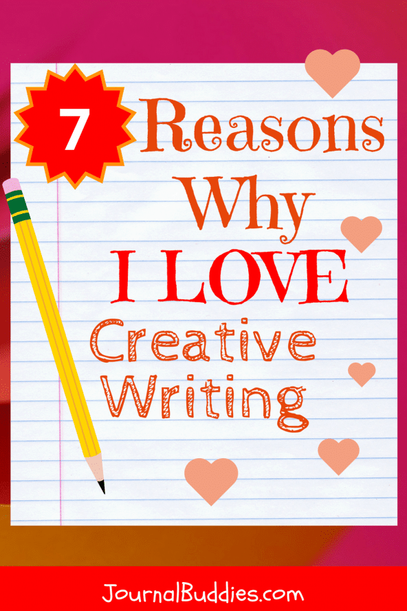 Discover seven reasons why I love creative writing!