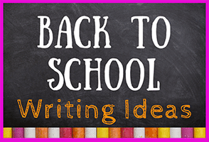 Back to School Writing Ideas