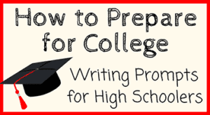 College Prep Writing Prompts for High School