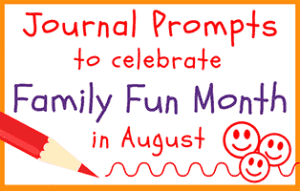 Family Fun Month Journal Prompts