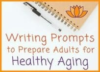 31 Healthy Aging Prompts for Adults