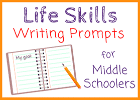 Life Skills Writing Prompts for Middle School