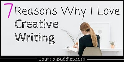Reasons to Love Writing Creatively