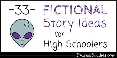 High School Fiction Writing Prompts