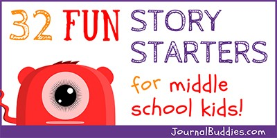 Story Starting Ideas for Middle School Writers