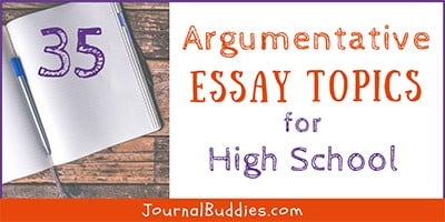 Argumentative Essay Ideas for High School