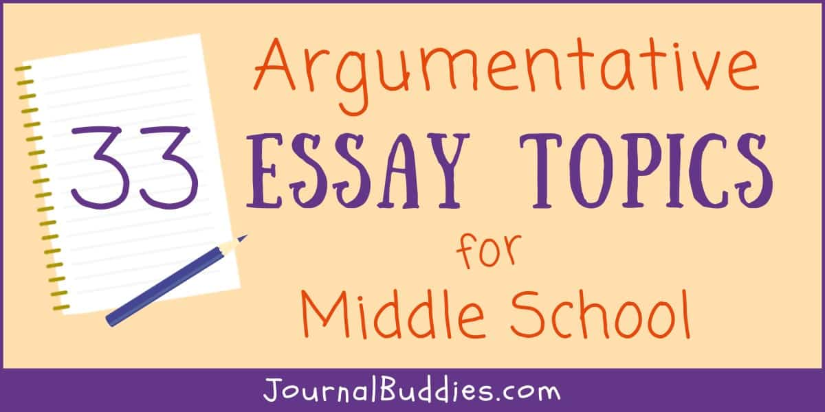Argumentative essay topics for middle school