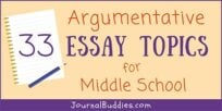 33 Argumentative Essay Topics for Middle School