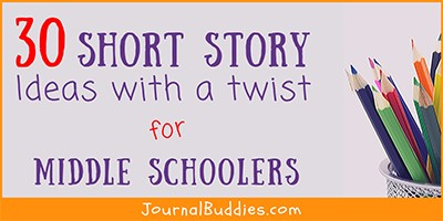 Short Story Prompts with a Twist for Middle School Writers