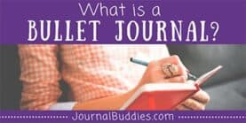 What is a Bullet Journal & Why Keep One