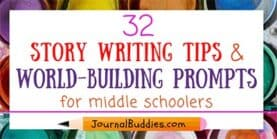 32 Story Writing Tips& Prompts for Kids