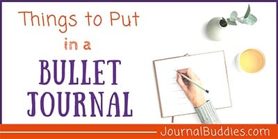 What to Put in Your Bullet Journal