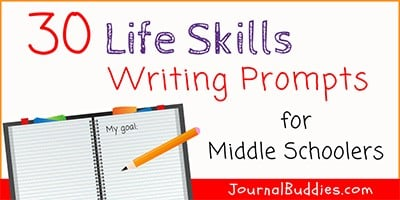 Life Skills for Kids: Writing Prompts for Middle Schoolers