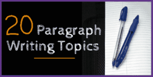 Paragraph Writing Topics