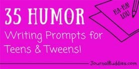 Humor Writing Prompts for Tweens and Teens