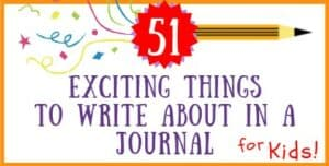 Exciting Things for Kids to Write in their Journal About