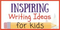 58 Kids Writing Ideas (Part 1)