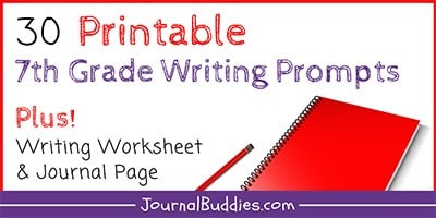 Grade 7 Writing Ideas and Printable Writing Prompts