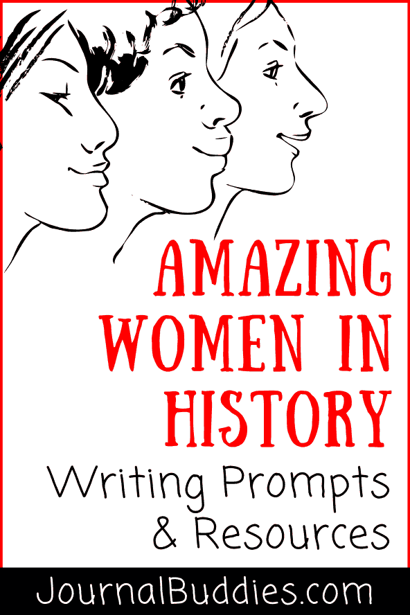 Amazing Women in History Writing Ideas and Journal Topics