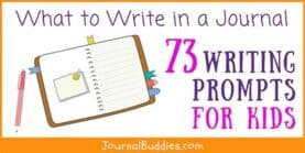 What to Write in a Journal 73 Prompts for Kids