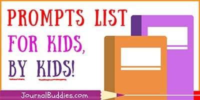 Writing Prompts for Kids Created by Kids