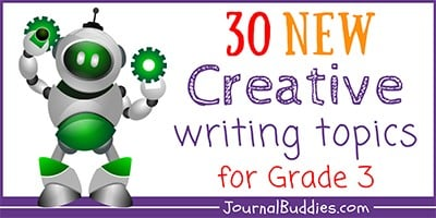 Third Grade Creative Writing Ideas and Prompts