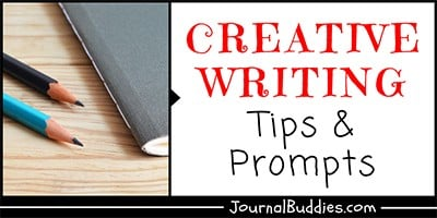 Tips on Creative Writing + 15 Bonus Prompts