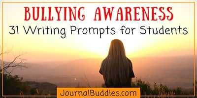 Bullying Awareness Writing Prompts