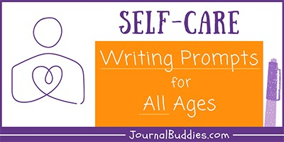Writing Ideas and Prompts for Self-Care