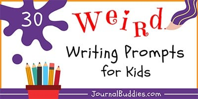 Weird Writing Prompts for Kids