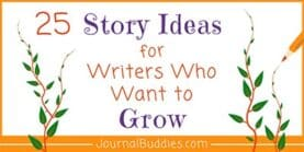 Story Ideas for Writers Who Want to Grow