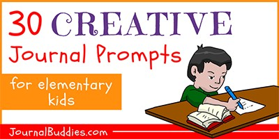 Elementary Age Creative Journal Prompts